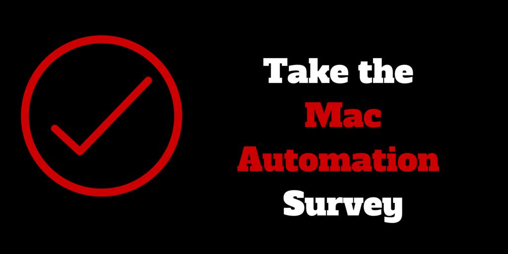 Take the Mac Automation Survey
