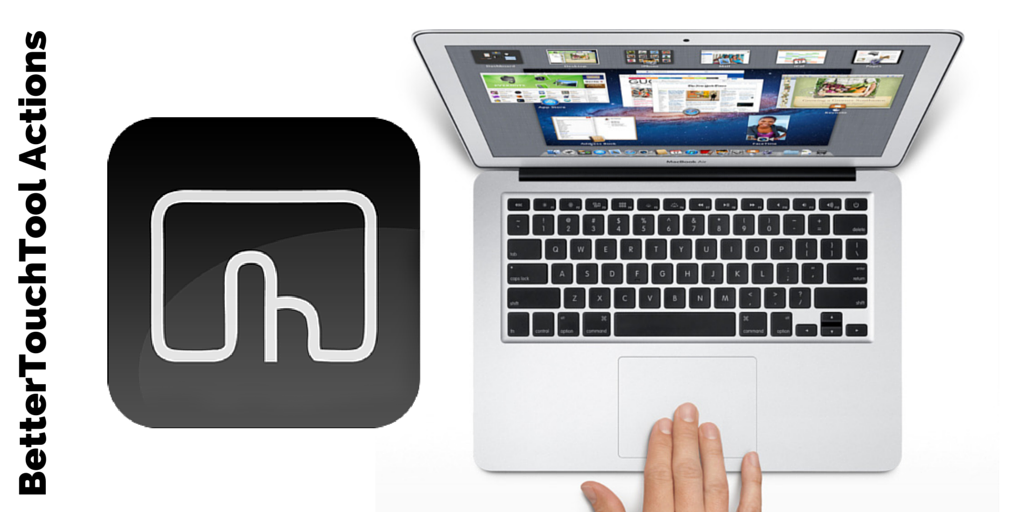 13 Sample Click-Saving Multi-touch Finger Gesture Actions Using BetterTouchTool for Mac
