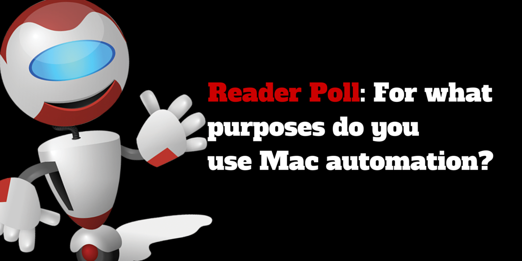 Poll: What Do You Primarily Use Mac Automation for?