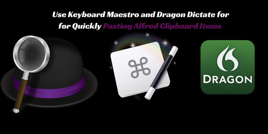 Quickly Paste Clipboard Items While You Type Using Alfred