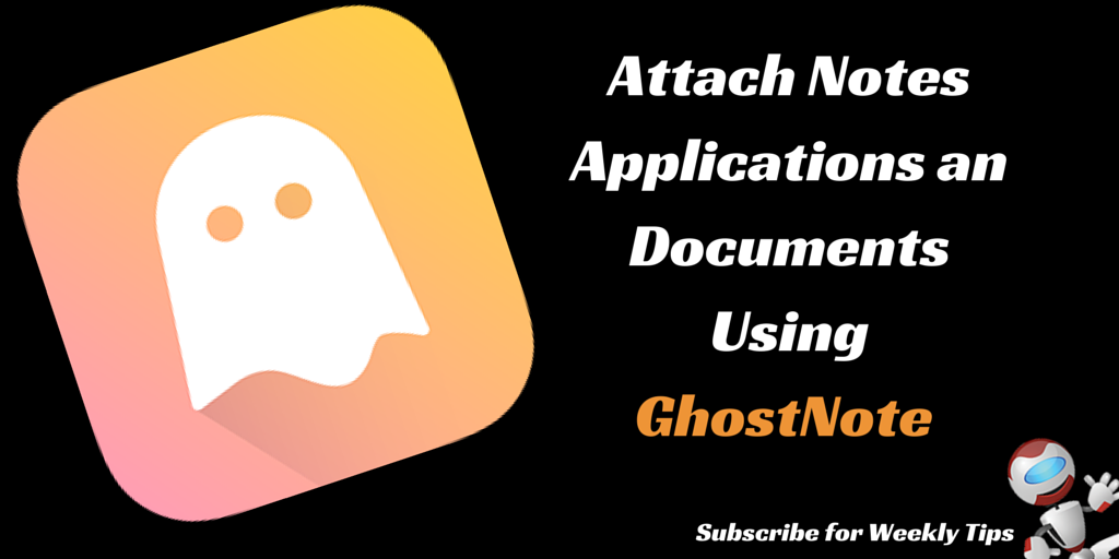 GhostNote Automatically Changes Notes Based On Active Applications and Documents
