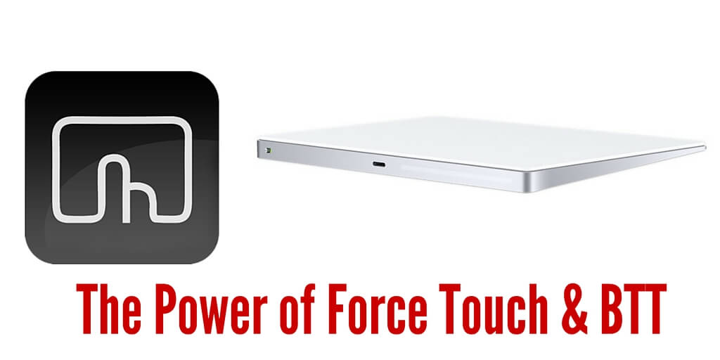 The Power of the FORCE in Magic Trackpad 2 and BetterTouchTool