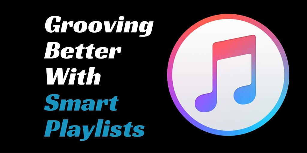 Jam and Groove Better With iTunes Smart Playlists