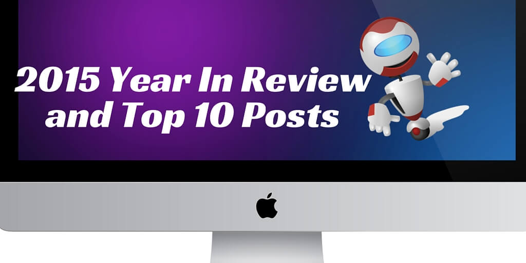 2015 Year In Review and Top 10 Posts
