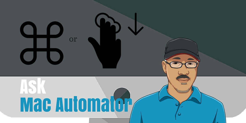 Ask Mac Automator: Keyboard Shortcuts or Finger Gestures?