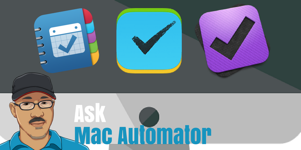Ask Mac Automator: My Recommended Task Manager?